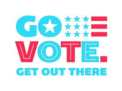 Illustration | Go Vote. politics vote voting fun logo typography freelance style illustration design