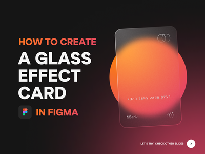 How to Create a Glass-Effect Card: Guide freebie figma banking glass glass card identity branding card guide graphic halo lab halo colorful