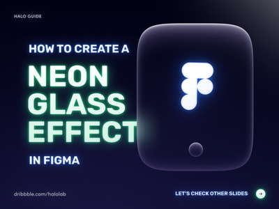 Neon Glass Effect Figma Guide halo lab design trend trend effect glass skills education tutorial tips guide neon sign packaging logotype logo brand sign branding identity brand identity