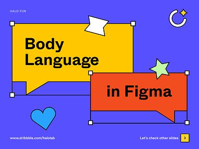 Body Language in Figma: Guide dribble dribbble design management communication collaboration agency studio designer guide figma halo halo lab identity logotype brand identity logo branding