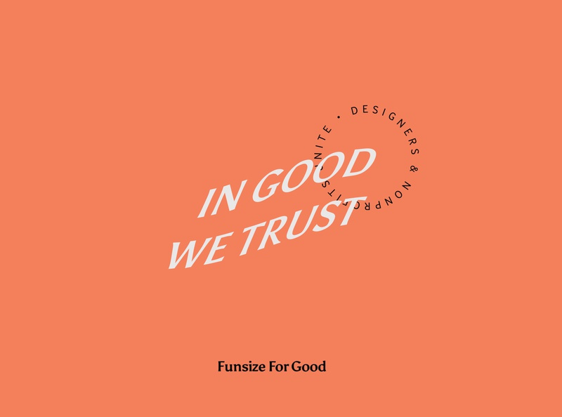 Funsize For Good: In Good We Trust funsize for good nonprofit method week