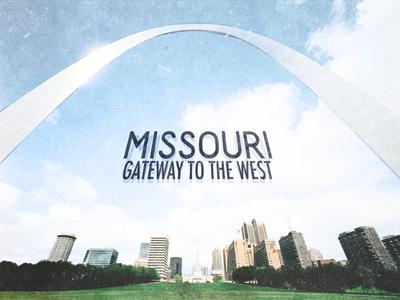 Missouri missouri gateway to the west st. louis