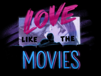 Love like the Movies hand lettering design custom handdrawn type customtype lovers theatre 90s illustration lettering romance movie date valentine love