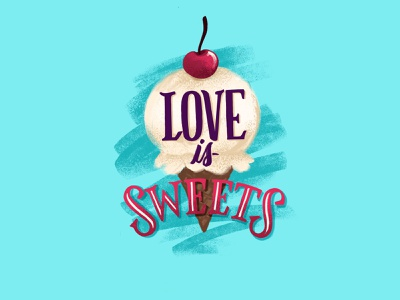 Love is Sweets procreatelettering procreateapp procreate holiday romance cherry icecream valentines love valentinesday hand lettering script custom illustration lettering