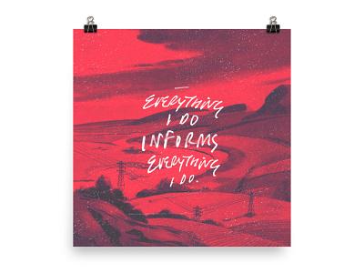 Everything I Do Informs Everything I Do poster design poster lettering design graphic design typography illustration