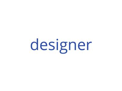 Designer, I am. design designer