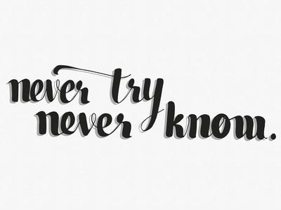 Never Try handlettering