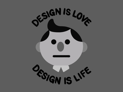 Design is Love. Design is Life.