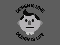 Design is Love. Design is Life.