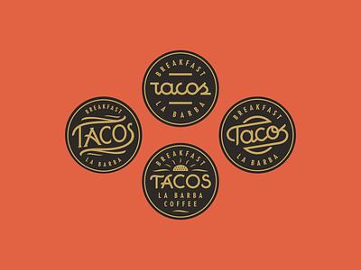 La Barba Breakfast Taco Ideation logo breakfast coffee badge typography lettering tacos taco