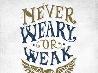 Never weary or weak insta