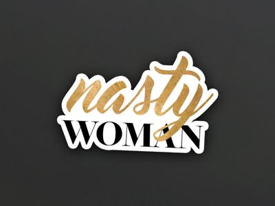 Nasty Woman Sticker resist nastywoman