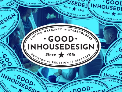 Good In-House Design, seal of approval! corporate badge sticker lockup typography