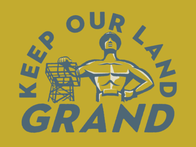 Keep Our Land Grand