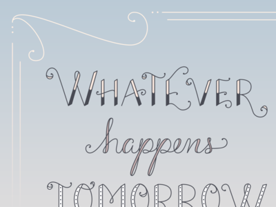Whatever happens tomorrow, we had today.