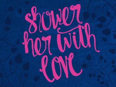 Shower Hand Lettering hand lettering custom pink navy brush organic