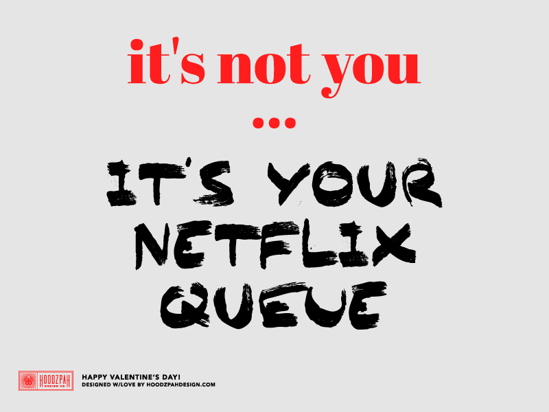 Valentines Day Card Netflix Queue By Arturo Jimenez Dribbble