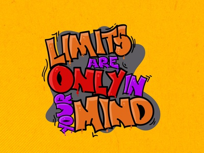 Limits are only in your Mind v2 graffiti lettering logo vector illustration flat design