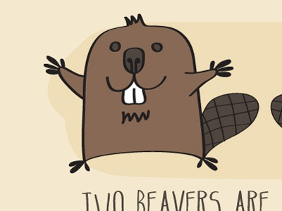 Two Beavers Are Better Than One beavers illustration tshirt