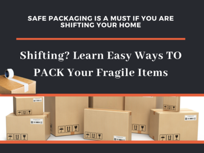 Learn easy ways to pack your Fragile Item for Shifting