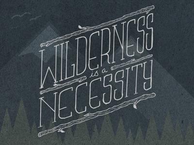 Wildern is a Necessity typography illustration outdoors wild mountain texture