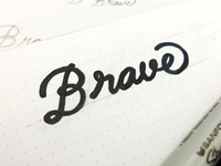 Brave Type Working