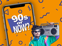 90s or Now?