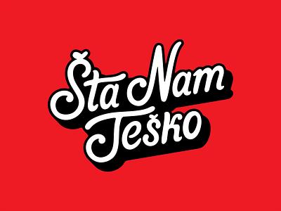 Šta nam Teško latin calligraphy sign identity handlettering icon set design illustration branding 3d 2d vector font typo typography letter lettering symbol mark logo
