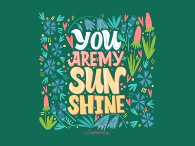 You are my sunshine! sunshine flower illustration lettering