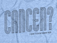 Cancer? I don't even know her. Also in blue!