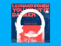 10x16 — #1: You Want It Darker by Leonard Cohen