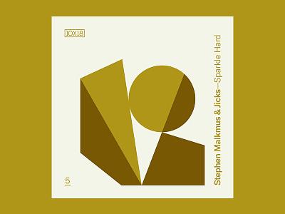 10x18 — #5: Sparkle Hard by Stephen Malkmus & Jicks 10x18