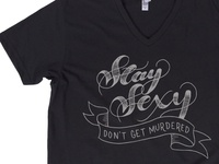 Stay Sexy Don't Get Murdered