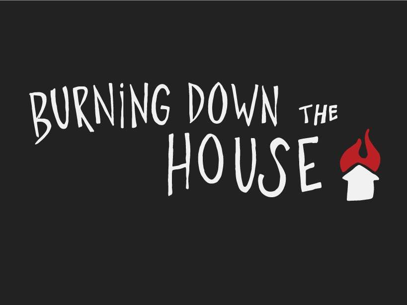 Burning Down the House Benefit Poster hand lettered typography lettering vector design hand rendered graphic design illustration