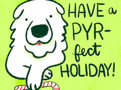 Pyr-fect Holiday illustration cute dog christmas holidays dog