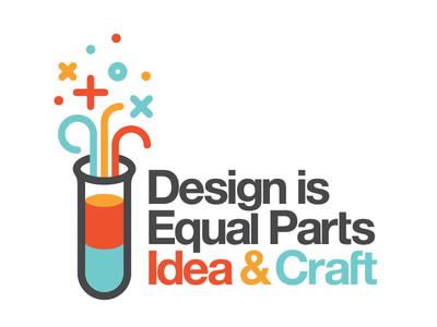Design is Equal Parts Idea & Craft