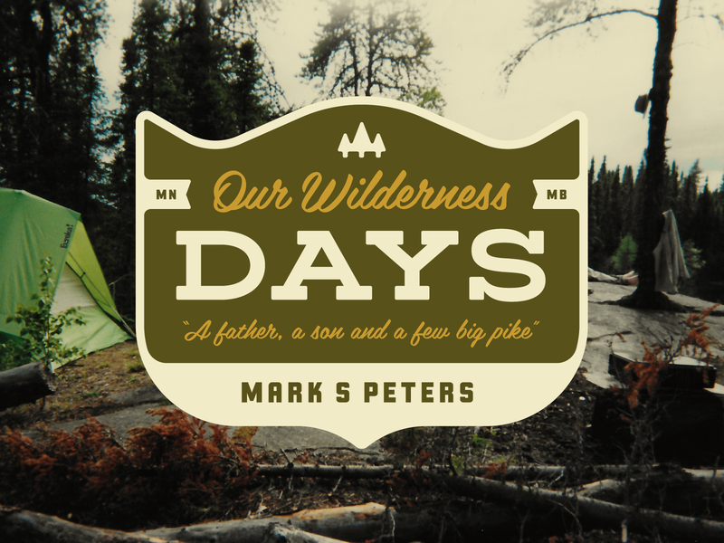 Our Wilderness Days Book Cover wilderness camping fishing crest logo badge book cover book jacket book