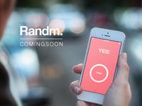 Randm. coming soon