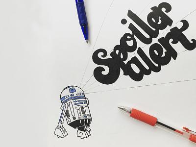 Spoiler Alert spoiler script cursive lettering handmade typography handletter force starwars wars star