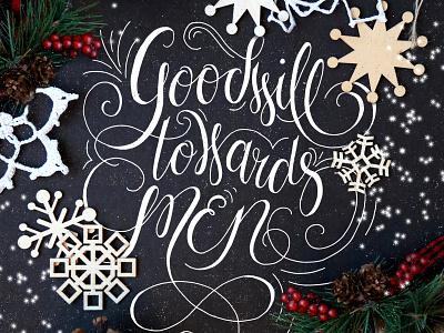 Goodwill Towards Men christmas holiday humanity good flourish ligature calligraphy script cursive lettering handlettering typography