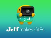 Jeff Makes GIFs