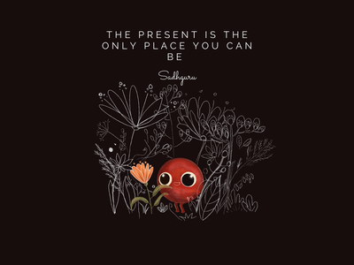 The present is the only place you can be... letters lettering quote design quoteoftheday quotes quote art artwork illustration art design procreate ipad pro illustration