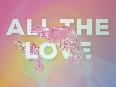 All the love love guns