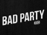 Bad Party Radio