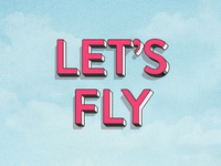 Lets Fly