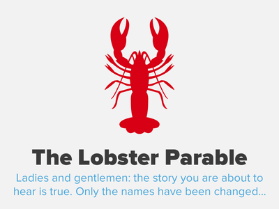 The Lobster Parable