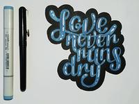 Love never runs dry