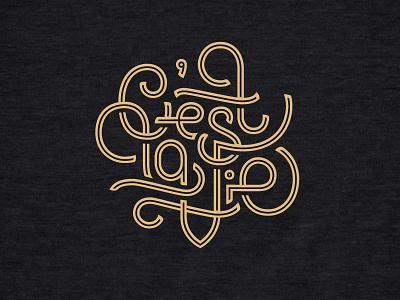 C'est la Vie lettering typography