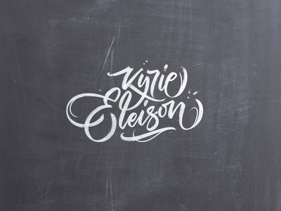 Kyrie Eleison lord have mercy brush chalk lettering