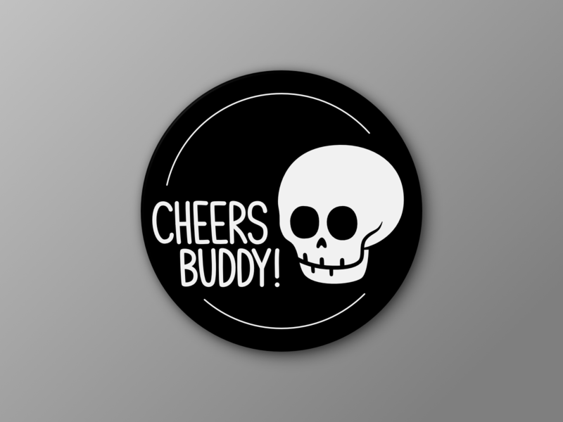 Cheers Buddy! dead rip illustration black drink death skull sticker stickermule coaster cheers